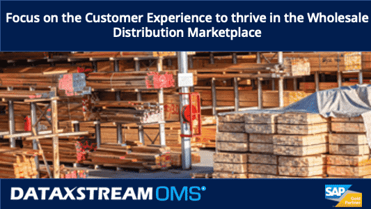 image of lumber yard, title reads: Focus on the Customer Experience to thrive in the Wholesale Distribution Marketplace