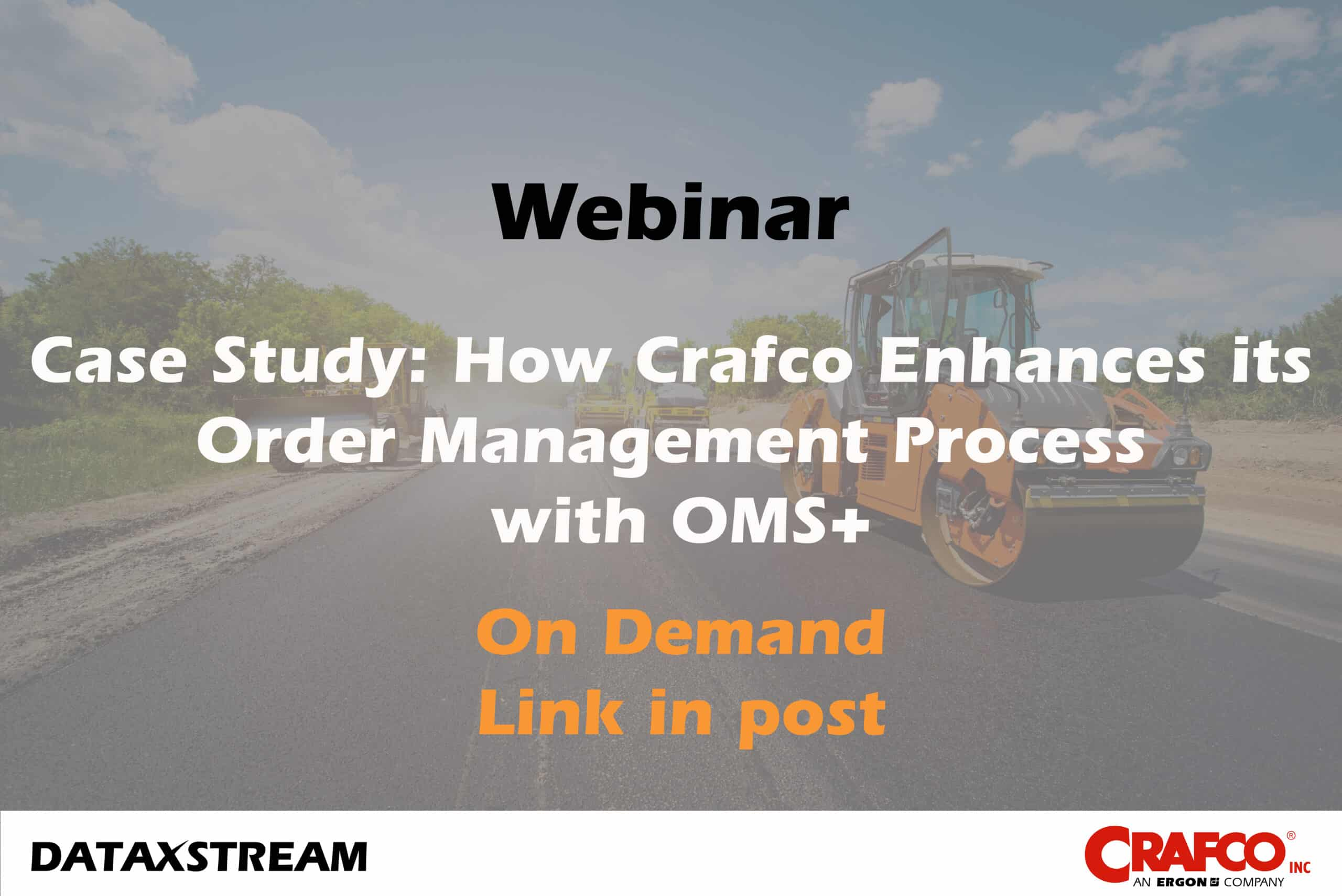 on demand: case study, how crafco enhances its order management process with OMS+